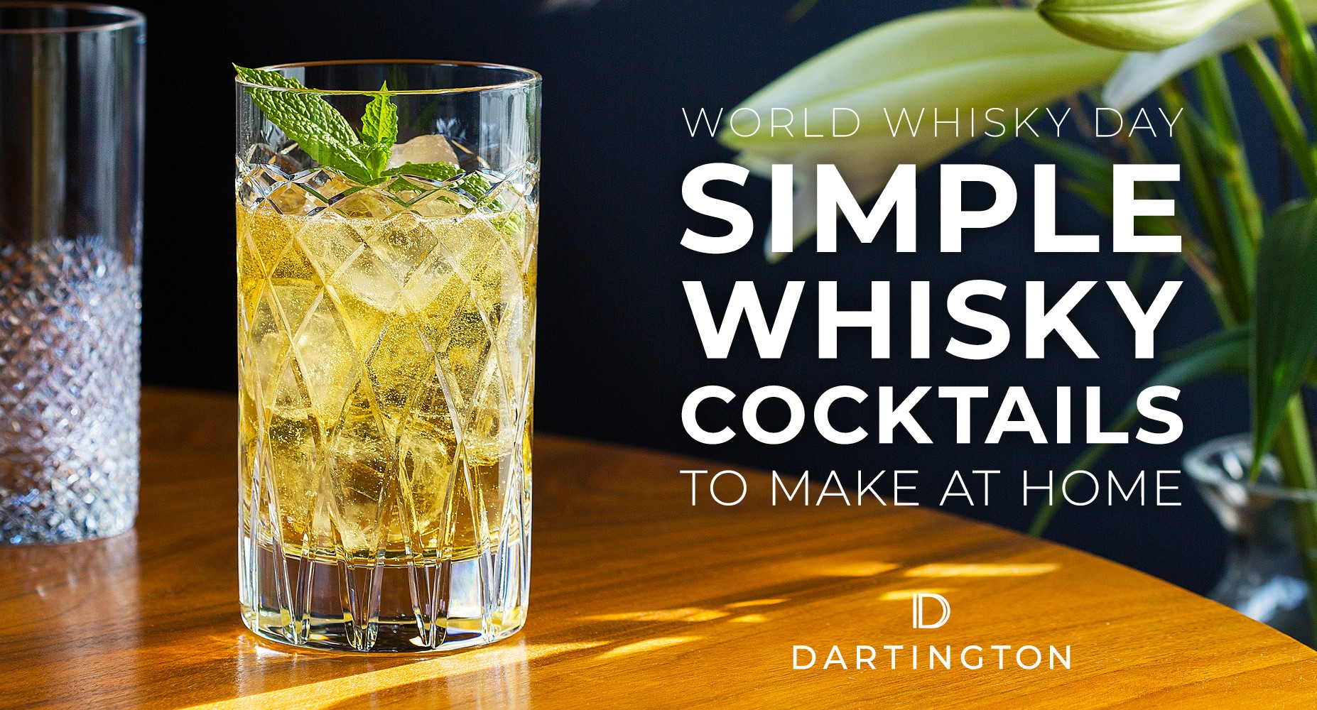 World Whisky Days: Simple Cocktails to make at home